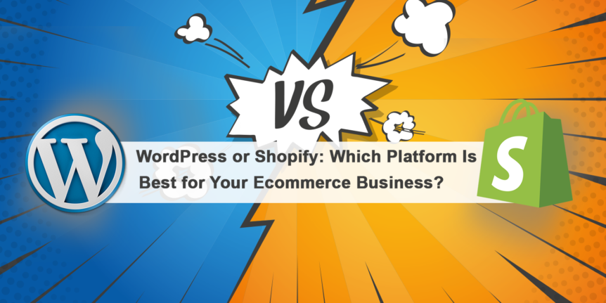 WordPress-or-Shopify-Which-Platform-Is-Best-for-Your-Ecommerce-Business